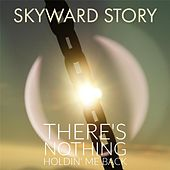 There's Nothing Holdin' Me Back by Skyward Story