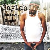 This Love by Saylah