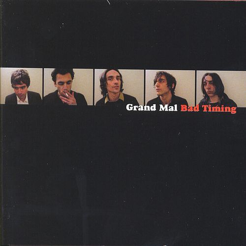 Play & Download Bad Timing by Grand Mal | Napster
