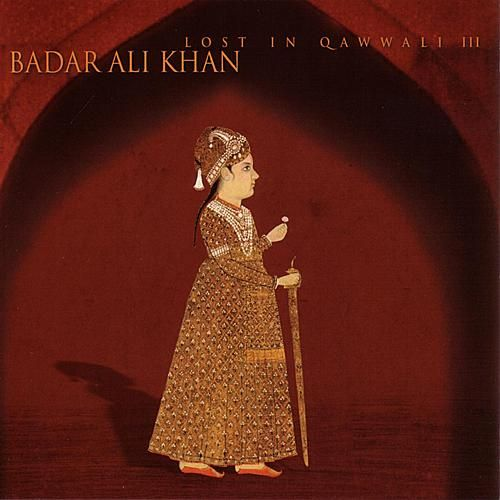 Play & Download Lost In Qawwali III by Badar Ali Khan | Napster