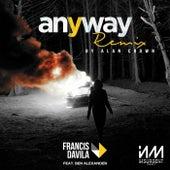 Anyway Feat. Ben Alexander (Alan Crown) by Francis Davila