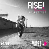 Rise! feat. Estefani Brolo (Bumont Remix) by Francis Davila