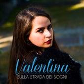 Sulla Strada Dei Sogni by Valentina