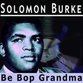 Be Bop Grandma von Solomon Burke