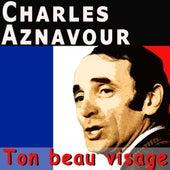 Ton beau visage von Charles Aznavour