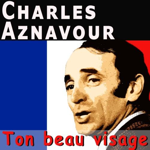 Ton beau visage de Charles Aznavour