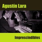 Imprescindibles by Agustín Lara