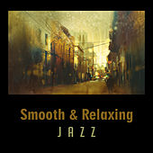 Smooth & Relaxing Jazz – Calming Jazz Vibes, Relaxing Night Sounds, Moonlight Jazz, Piano Bar by Chilled Jazz Masters