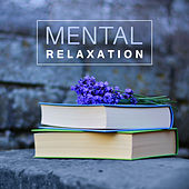 Mental Relaxation – Classical Music for Relax, Improve Cognitive Possibilities, Better Concentration by Study Music Collection