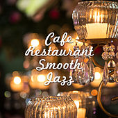 Cafe Restaurant Smooth Jazz – Chilled Jazz Music, Piano Relaxation, Stress Relief, Moonlight Jazz by New York Jazz Lounge