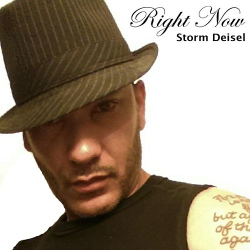 Right Now by Storm Deisel
