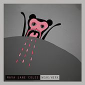 Weak / Werk by Maya Jane Coles