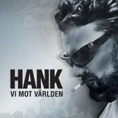 Vi mot världen by Hank