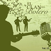 El Clan del Bolero (Vol. 12) by Various Artists