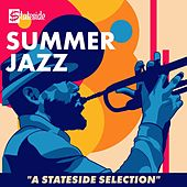 Summer Jazz: A Stateside Selection von Various Artists