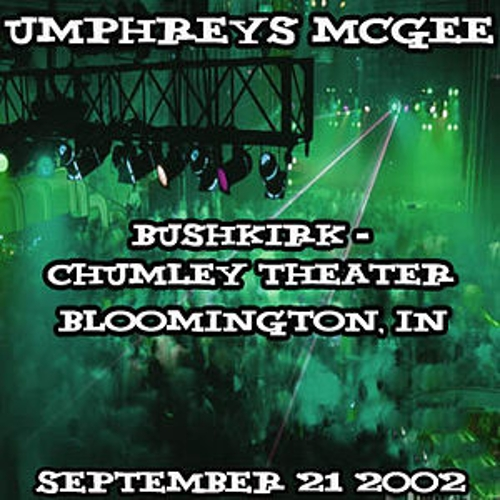 Play & Download 09-21-02 - Bushkirk - Chumley Theater - Bloomington, IN by Umphrey's McGee | Napster