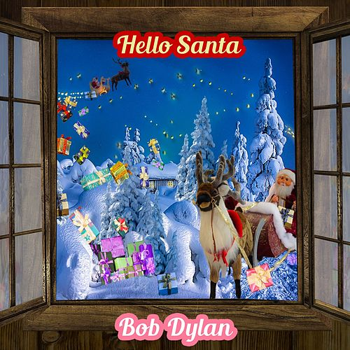 Hello Santa by Bob Dylan