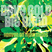 Heaven on Their Minds by Dave Gold Big Band
