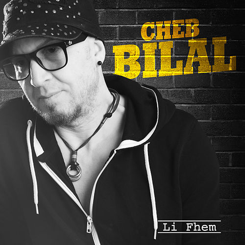 Li Fhem by Cheb Hasni