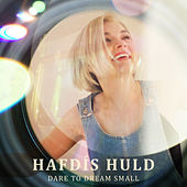 Dare to Dream Small by Hafdís Huld