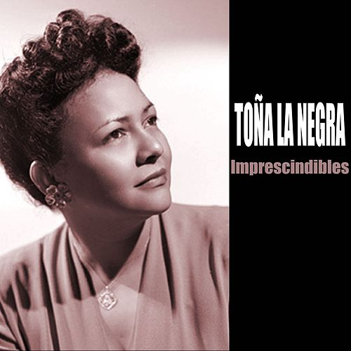 Imprescindibles by Toña La Negra