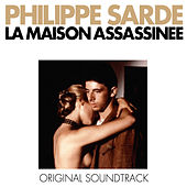 La maison assassinée (Bande originale du film) by Philippe Sarde