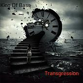 Transgression by King Of Bass