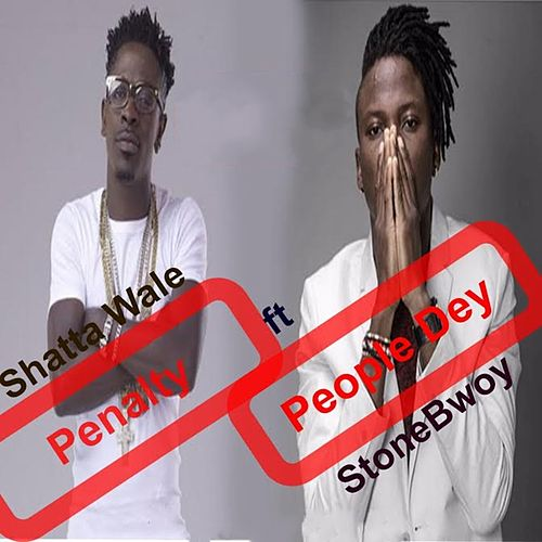 Penalty People Dey de Shatta Wale