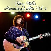 Remastered Hits Vol. 2 (All Tracks Remastered 2017) by Kitty Wells