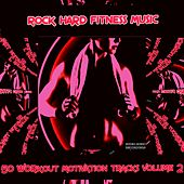 Rock Hard Fitness Music: 50 Workout Motivation Tracks, Vol. 2 by Various Artists