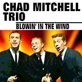Blowin' in the Wind von The Chad Mitchell Trio