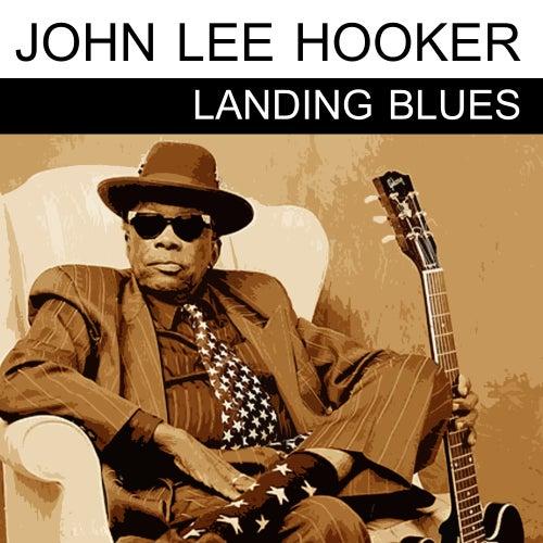 Landing Blues by John Lee Hooker