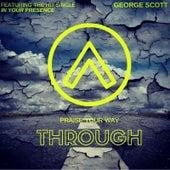 Praise Your Way Through by George Scott