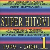 Super Hitovi, Vol.1 (1999.-2000) by Various Artists