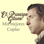 El Principe Gitano, Mis Mejores Coplas by El Principe Gitano