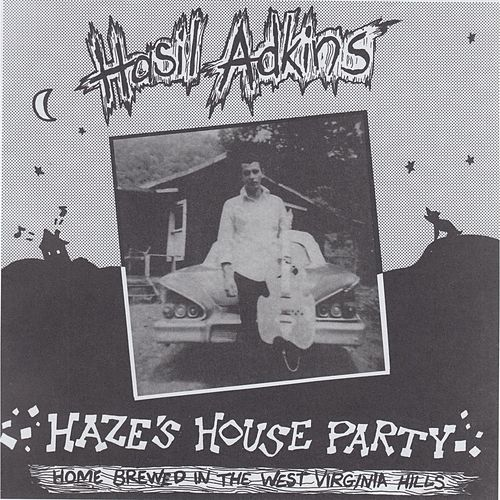 Haze's House Party by Hasil Adkins