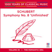 Schubert: Symphony No. 8 'Unfinished' (1000 Years Of Classical Music, Vol. 35) by Sebastian Lang-Lessing