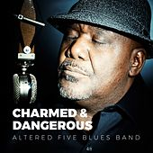 Charmed & Dangerous de Altered Five Blues Band