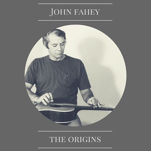 The Origins von John Fahey