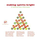 Play & Download Making Spirits Bright: A Smooth Jazz Christmas by Various Artists | Napster