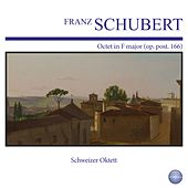 Schubert: Octet in F Major (Op. Post. 166) by Schweizer Oktett