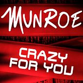 Crazy for You by Munroe