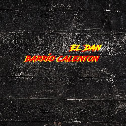 Barrio Calenton by Dan