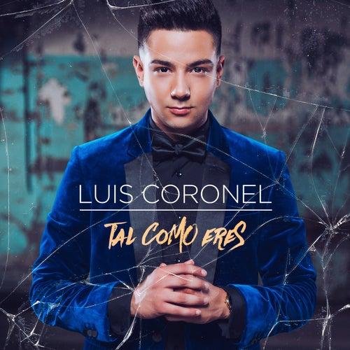 Tal Como Eres by Luis Coronel