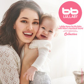 Lullaby Hymn for My Baby with Mom's Heartbeat Sound Collection by Lullaby