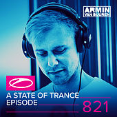 A State Of Trance Episode 821 by Various Artists
