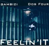 Feelin' It by Dos Four