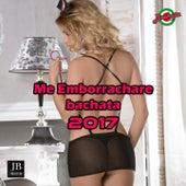 Me Emborrachare (Bachata 2017) by Extra Latino