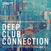 Deep Club Connection, Vol. 21 by Various Artists