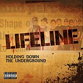 Holding Down the Underground by LifeLine